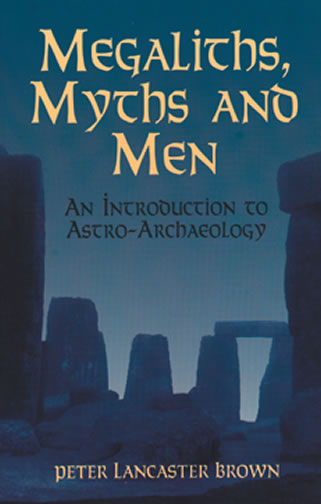 Megaliths, Myths and Men: An Introduction to Astro-Archaeology (eBook)