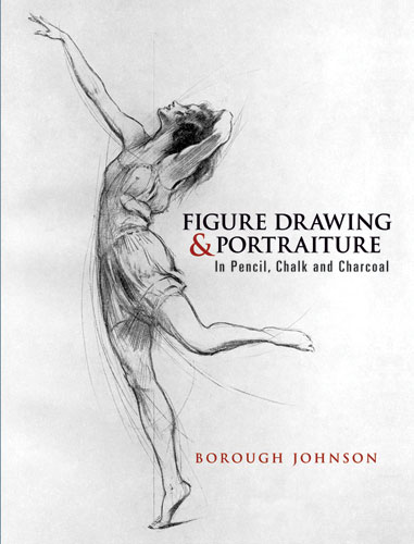 Figure Drawing and Portraiture: In Pencil, Chalk and Charcoal (eBook)