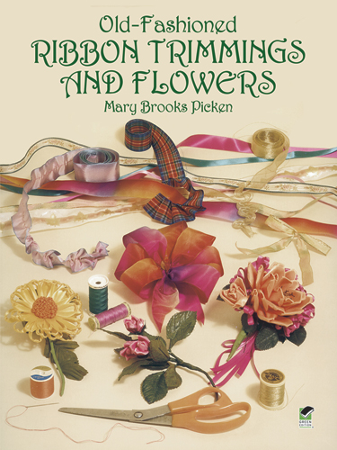 Old-Fashioned Ribbon Trimmings and Flowers (eBook)