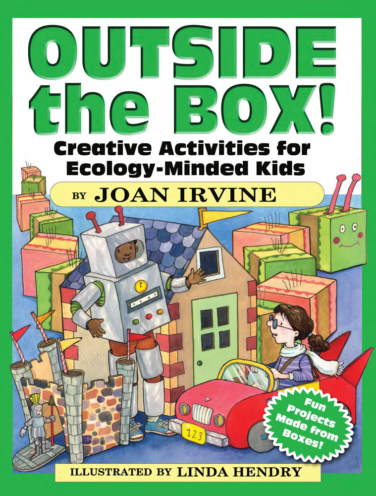 Outside the Box!: Creative Activities for Ecology-Minded Kids