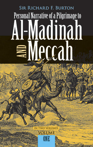 Personal Narrative of a Pilgrimage to Al-Madinah and Meccah, Volume One (eBook)