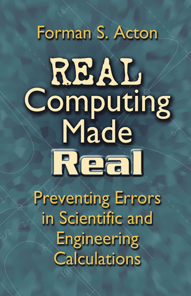 Real Computing Made Real: Preventing Errors in Scientific and Engineering Calculations