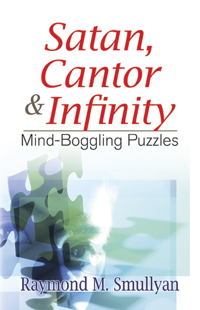 Satan, Cantor and Infinity: Mind-Boggling Puzzles