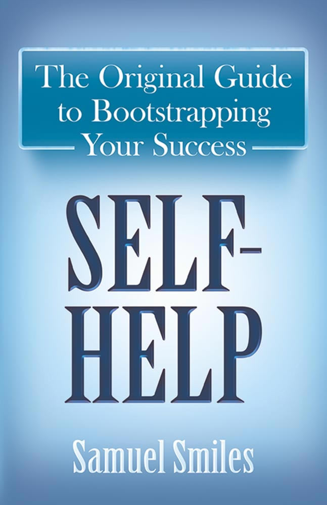 Self-Help: The Original Guide to Bootstrapping Your Success