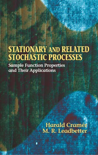 Stationary and Related Stochastic Processes: Sample Function Properties and Their Applications (eBook)