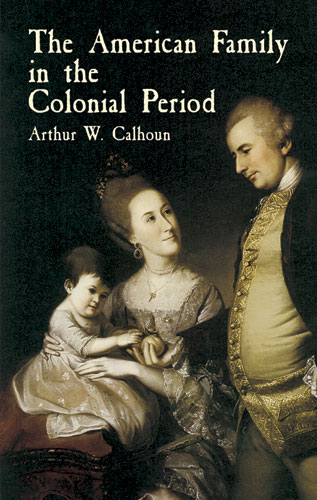 The American Family in the Colonial Period (eBook)