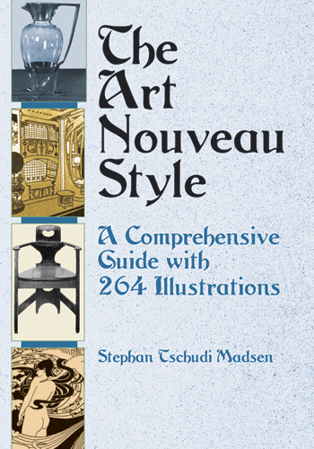 The Art Nouveau Style: A Comprehensive Guide with 264 Illustrations (eBook)