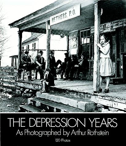 The Depression Years as Photographed by Arthur Rothstein (eBook)