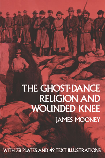 The Ghost-Dance Religion and Wounded Knee (eBook)