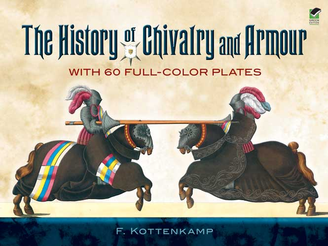 The History of Chivalry and Armour: With 60 Full-Color Plates (eBook)