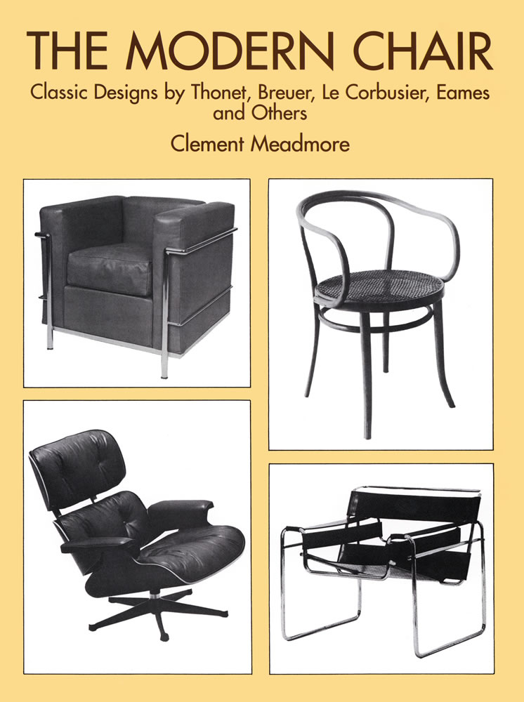 The Modern Chair: Classic Designs by Thonet, Breuer, Le Corbusier, Eames and Others (eBook)