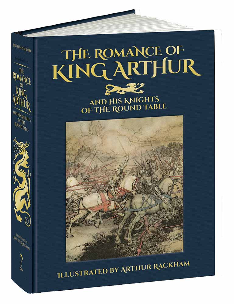 The Romance of King Arthur and His Knights of the Round Table