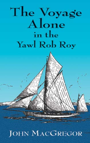 The Voyage Alone in the Yawl Rob Roy (eBook)