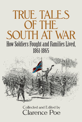 True Tales of the South at War: How Soldiers Fought and Families Lived, 1861-1865 (eBook)