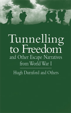 Tunnelling to Freedom and Other Escape Narratives from World War I (eBook)