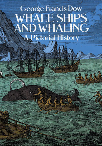 Whale Ships and Whaling: A Pictorial History (eBook)