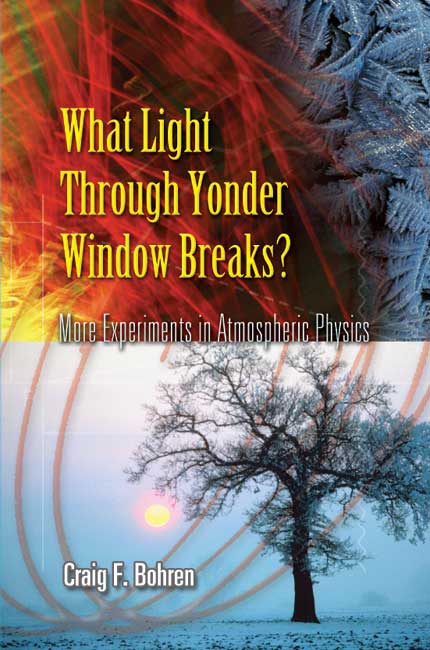 What Light Through Yonder Window Breaks?: More Experiments in Atmospheric Physics (eBook)