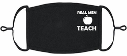 """Real Men Teach"" Fabric Face Mask"