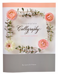 Copperplate Calligraphy: A Pointed Pen Workbook by Laura Di Piazza