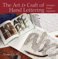 The Art and Craft of Hand Lettering by Annie Cicale (Out of Stock)