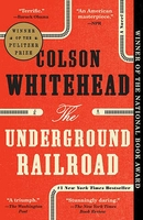 The Underground Railroad (a Novel)