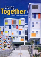 Living Together: Multi-Family Housing Today