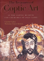 The Treasures of Coptic Art in the Coptic Museum and Churches of Old Cairo (English)