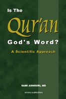 Is The Qur'an God's Word? A Scientific Approach
