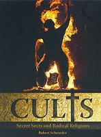 Cults: Secret Sects and Radical Religions