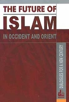 The Future of Islam in Occident and Orient