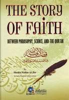 The Story of Faith: Between Philosophy, Science, and the Qur'an