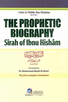 The Prophetic Biography : Sirah of Ibnu Hisham