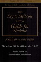 Great Books of Islamic Civilization: The Key to Medicine and a Guide for Students