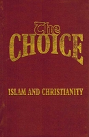The Choice: Islam and Christianity
