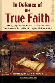In Defence of the True Faith : From al-Bidayah wa-al-Nihayah