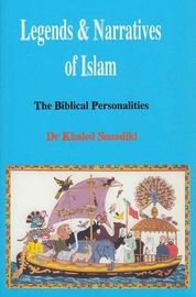 Legends & Narratives of Islam: The Biblical Personalities