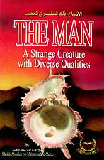 The Man, a Strange Creature with Diverse Qualities