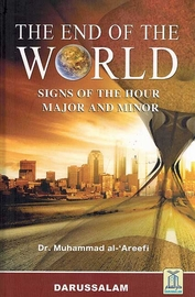 The End of the World:  Signs of the Hour Major and Minor