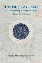 The Muslim Creed: A Contemporary Theological Study