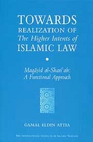 Towards Realization of The Higher Intents of Islamic Law