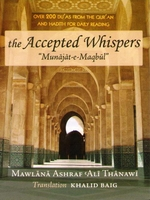 The Accepted Whispers (English Translation of Munajaat-e-Maqbul)