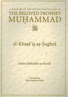 A Summary of the Unique Particulars of the Beloved Prophet Muhammad