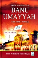 The Caliphate of Banu Umayyah from al-Bidayah wa-al-Nihayah