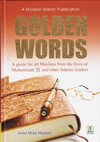 Golden Words: A guide for all Muslims...