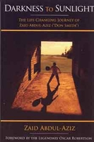Darkness To Sunlight - The Life-Changing Journey of Zaid Abdul-Aziz (Don Smith, En)