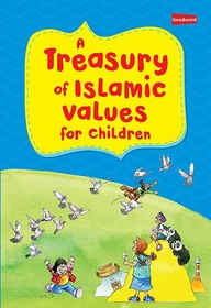 A Treasury of Islamic Values for Children (SC)