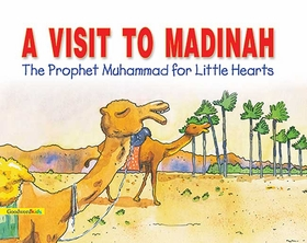 Prophet Muhammad for Little Hearts: A Visit to Madinah (SC)