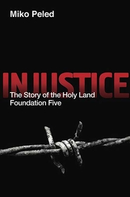Injustice: The Story of the Holy Land Foundation Five