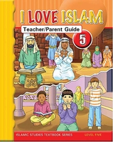 I Love Islam Level 5 Teacher and Parent Guide