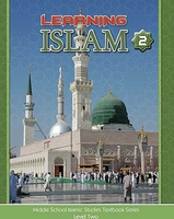 Learning Islam Textbook: Level 2 (7th Grade)